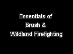 Essentials of Brush & Wildland Firefighting