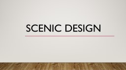 Scenic Design What's the goal?