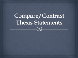 Compare/Contrast Thesis Statements