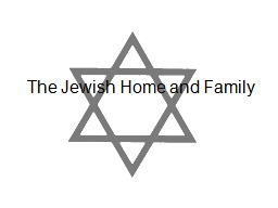 The Jewish Home and Family
