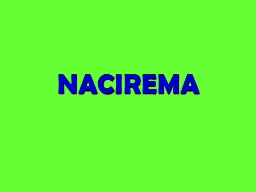 NACIREMA What is your initial impression of