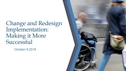 Change and Redesign Implementation: Making it More Successful