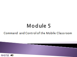 Module 5 Command and Control of the Mobile Classroom