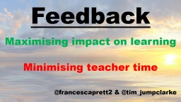 Feedback Maximising impact on learning