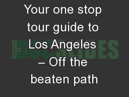 Your one stop tour guide to Los Angeles – Off the beaten path
