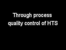 Through process quality control of HTS