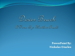 Dover Beach A Poem By: Matthew Arnold