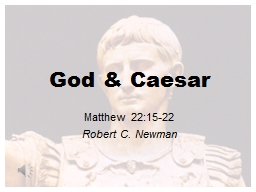God & Caesar Matthew 22:15-22