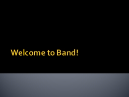 Welcome to Band! Trombone