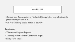 Warm-up Get out your Conservation of Mechanical Energy Labs.  Lets talk about the graph before you turn it in.