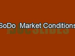 SoDo  Market Conditions