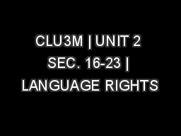 CLU3M | UNIT 2 SEC. 16-23 | LANGUAGE RIGHTS