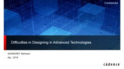 Difficulties in Designing in Advanced Technologies