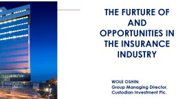 WIP THE  FURTURE OF AND OPPORTUNITIES IN THE INSURANCE INDUSTRY