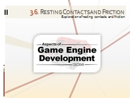 3 . 6.   Resting Contacts and Friction