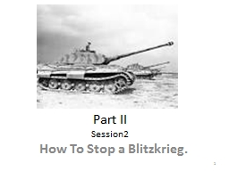 Part II Session2 How To Stop a Blitzkrieg.