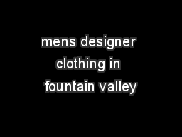 mens designer clothing in fountain valley
