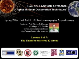 "Hale COLLAGE (CU ASTR-7500) ""Topics in Solar Observation Techniques"""