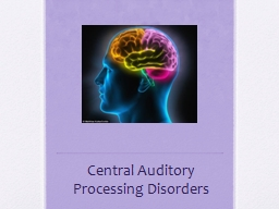 Central Auditory Processing Disorders