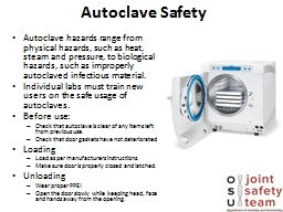 Autoclave Safety Autoclave hazards range from physical hazards, such as heat, steam and pressure, t