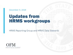 December 5,  2018 HRMS Reporting Group and HRMS Data Stewards