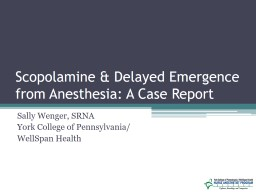 Scopolamine & Delayed Emergence from Anesthesia: A Case Report
