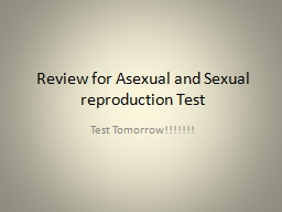 Review for Asexual and Sexual reproduction Test