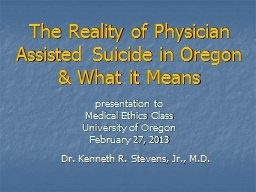 The Reality of Physician Assisted Suicide in Oregon  & What it Means