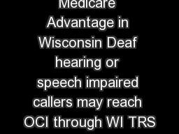 Medicare Advantage in Wisconsin Deaf hearing or speech impaired callers may reach OCI through WI TRS
