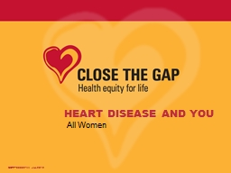 HEART DISEASE AND YOU All Women