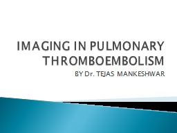IMAGING IN PULMONARY THROMBOEMBOLISM