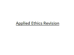 Applied Ethics Revision What are the issues?
