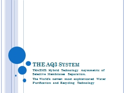THE AQ3 System THASMS : Hybrid Technology Asymmetric of Selective