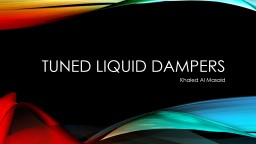 Tuned Liquid Dampers Khaled Al Masaid