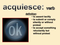 definition : to assent tacitly
