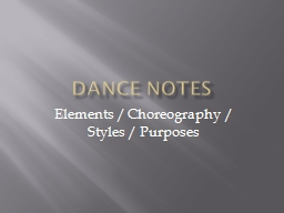 Dance Notes Elements / Choreography / Styles / Purposes
