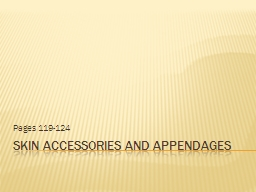 Skin Accessories and Appendages