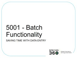 5001 - Batch Functionality
