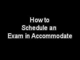 How to Schedule an Exam in Accommodate