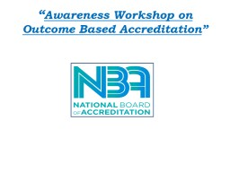 """ Awareness Workshop  on Outcome Based Accreditation"