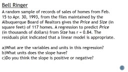 Bell Ringer A random sample of records of sales of homes from Feb. 15 to Apr. 30, 1993, from the fi