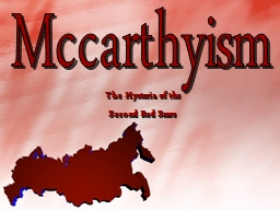 The Hysteria of the  Second Red Scare