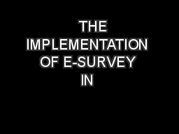 THE IMPLEMENTATION OF E-SURVEY IN