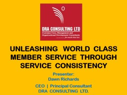 UNLEASHING   WORLD  CLASS MEMBER  SERVICE  THROUGH  SERVICE  CONSISTENCY