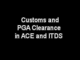 Customs and PGA Clearance in ACE and ITDS