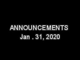 ANNOUNCEMENTS Jan . 31, 2020