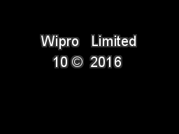 Wipro   Limited 10 ©  2016
