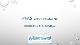 PFAS  Water treatment:  thoughts and systems