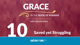 Saved yet Struggling 10 If I am saved and under grace,