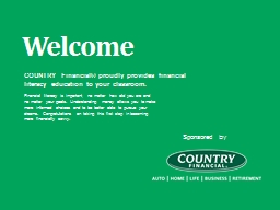 Sponsored   by Welcome COUNTRY Financial® proudly provides financial literacy education to your cl
